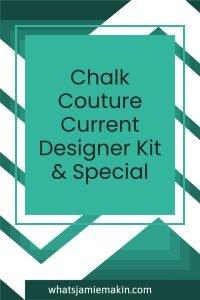 Chalk Couture Current Designer Kit & Special