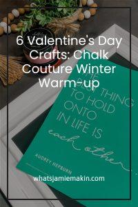 6 Valentine's Day Crafts: Chalk Couture Winter Warm-up